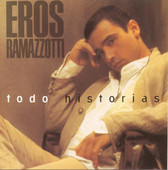 Eros Ramazzotti | Todo Historias